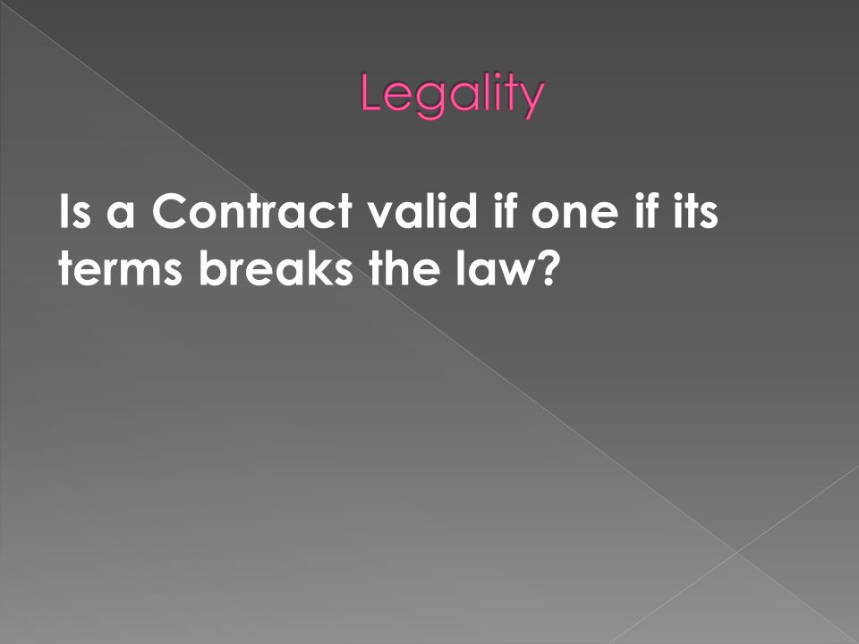 Legality Is a Contract valid if one if its terms breaks the law