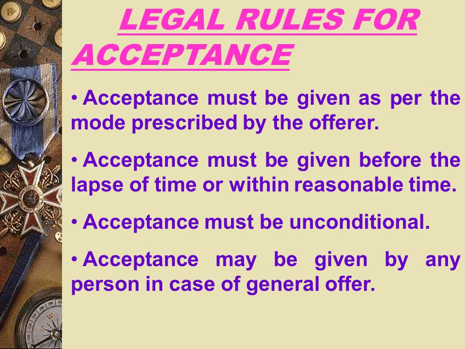 LEGAL RULES FOR ACCEPTANCE