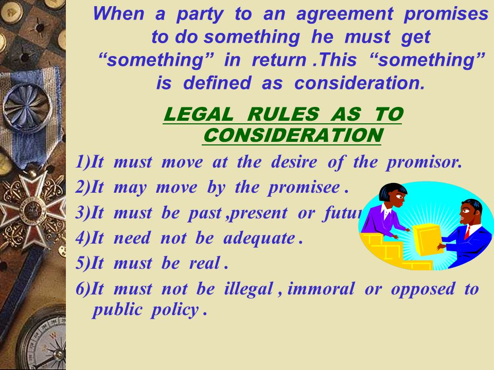 LEGAL RULES AS TO CONSIDERATION