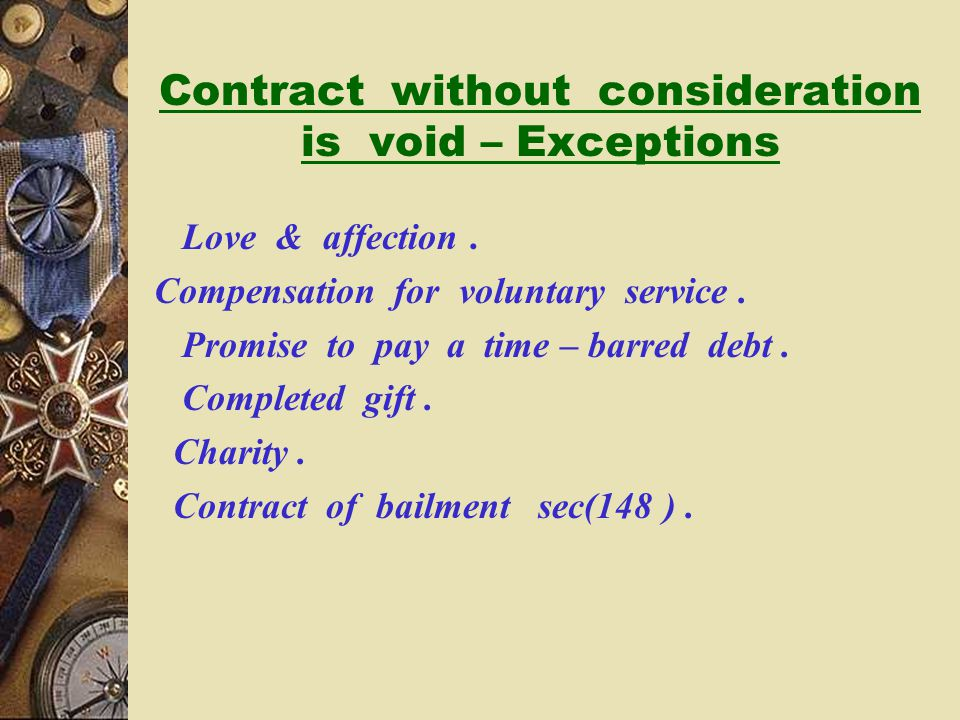 Contract without consideration is void – Exceptions
