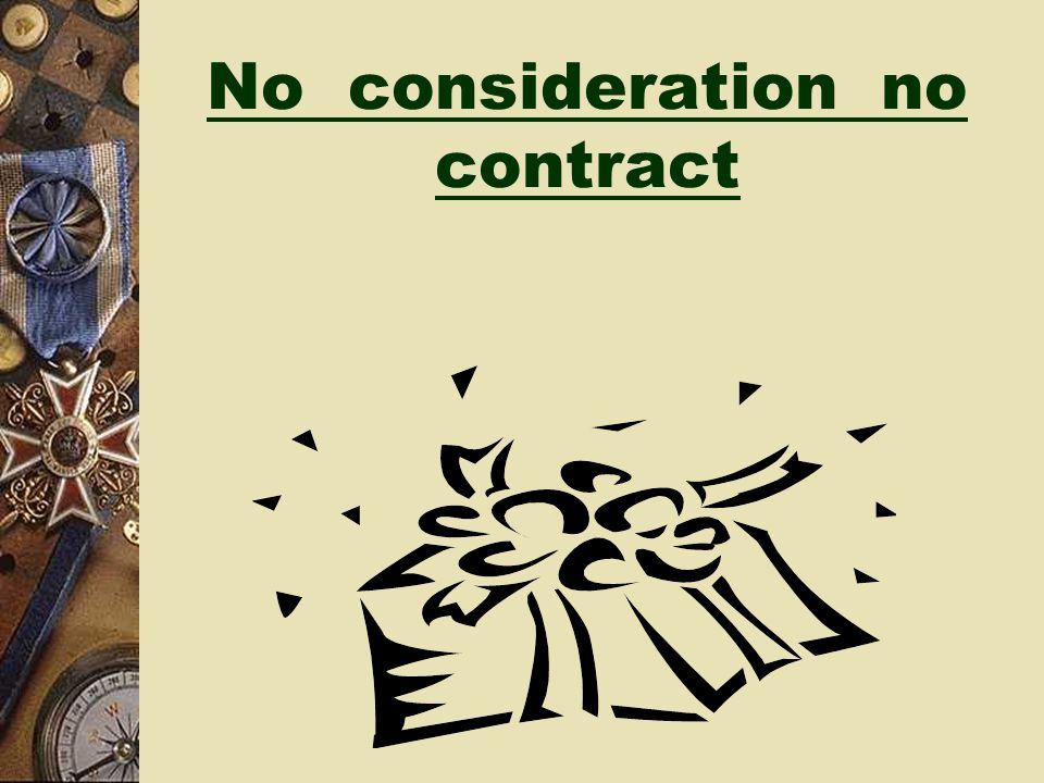 No consideration no contract