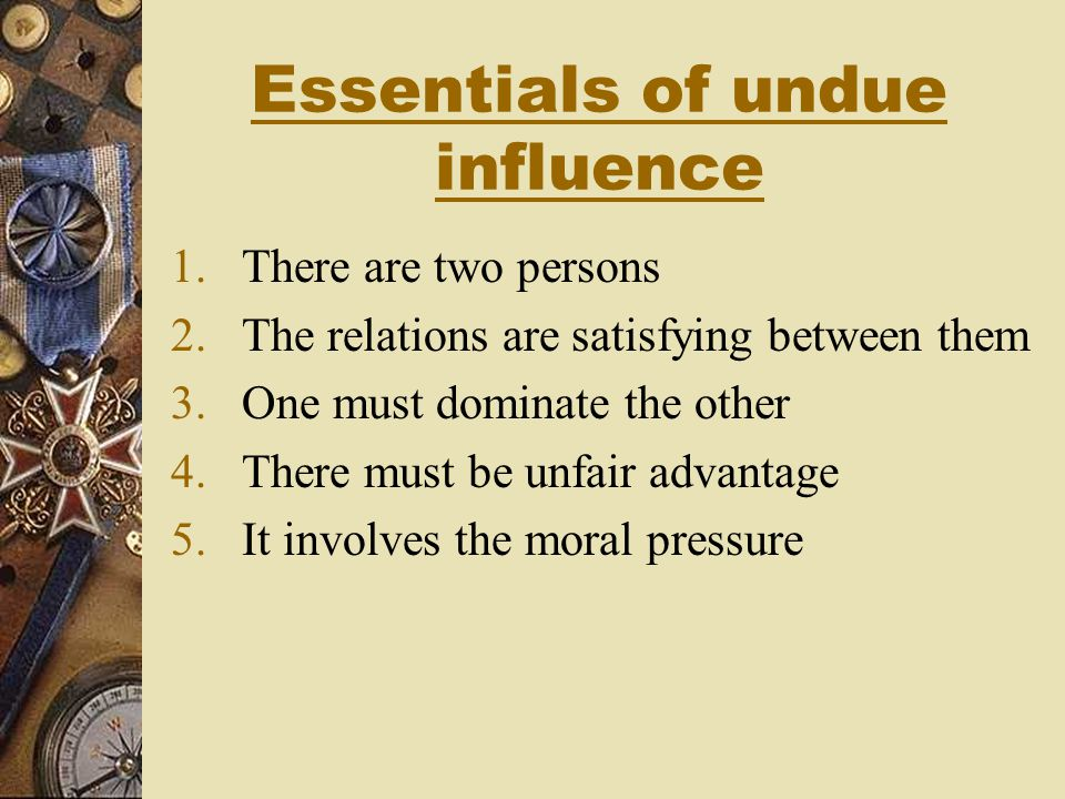 Essentials of undue influence