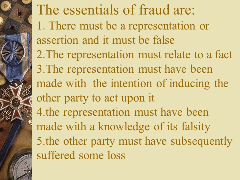 The essentials of fraud are: 1