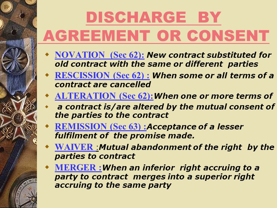 DISCHARGE BY AGREEMENT OR CONSENT
