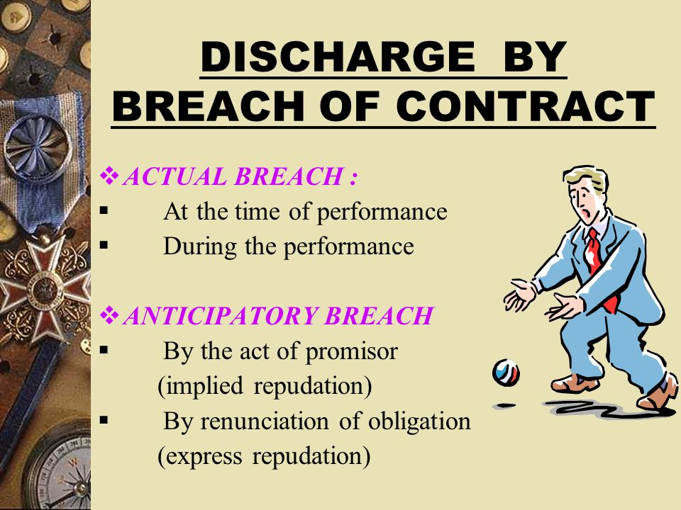 DISCHARGE BY BREACH OF CONTRACT