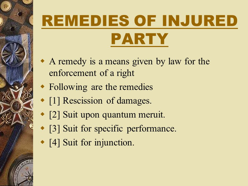 REMEDIES OF INJURED PARTY
