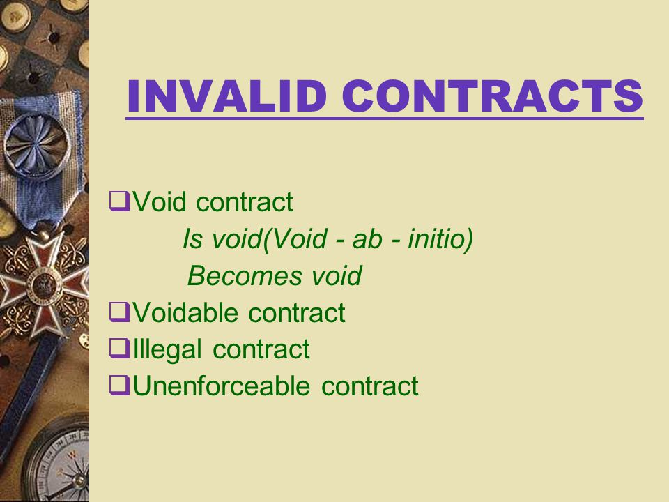 INVALID CONTRACTS Void contract Is void(Void - ab - initio)