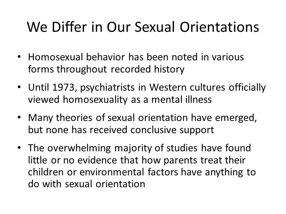 We Differ in Our Sexual Orientations