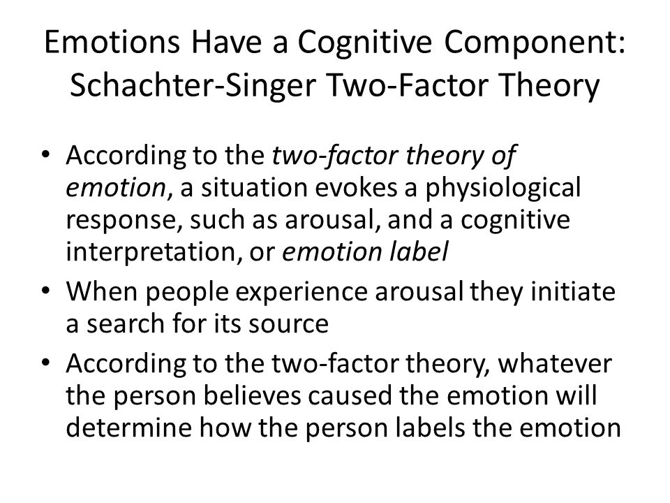Emotions Have a Cognitive Component: Schachter-Singer Two-Factor Theory