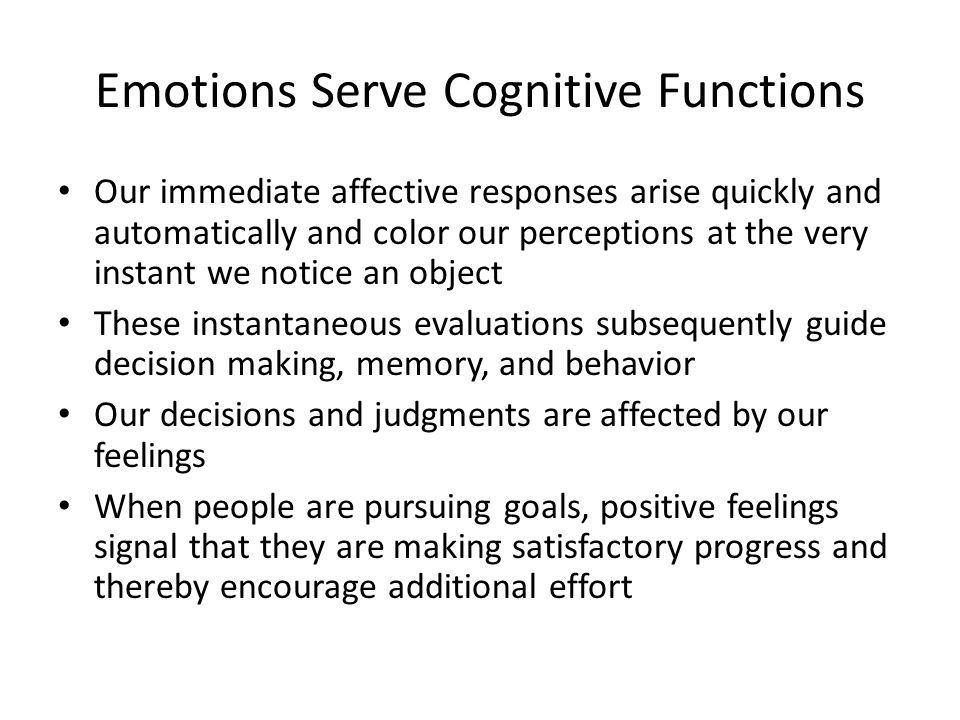 Emotions Serve Cognitive Functions
