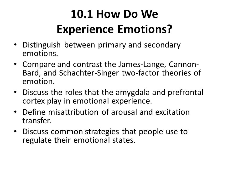 10.1 How Do We Experience Emotions