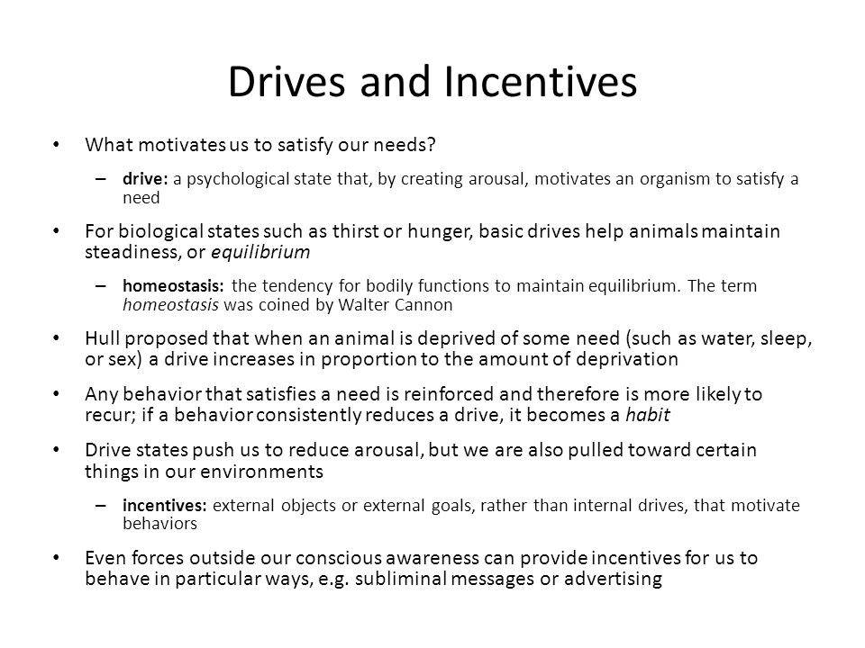 Drives and Incentives What motivates us to satisfy our needs