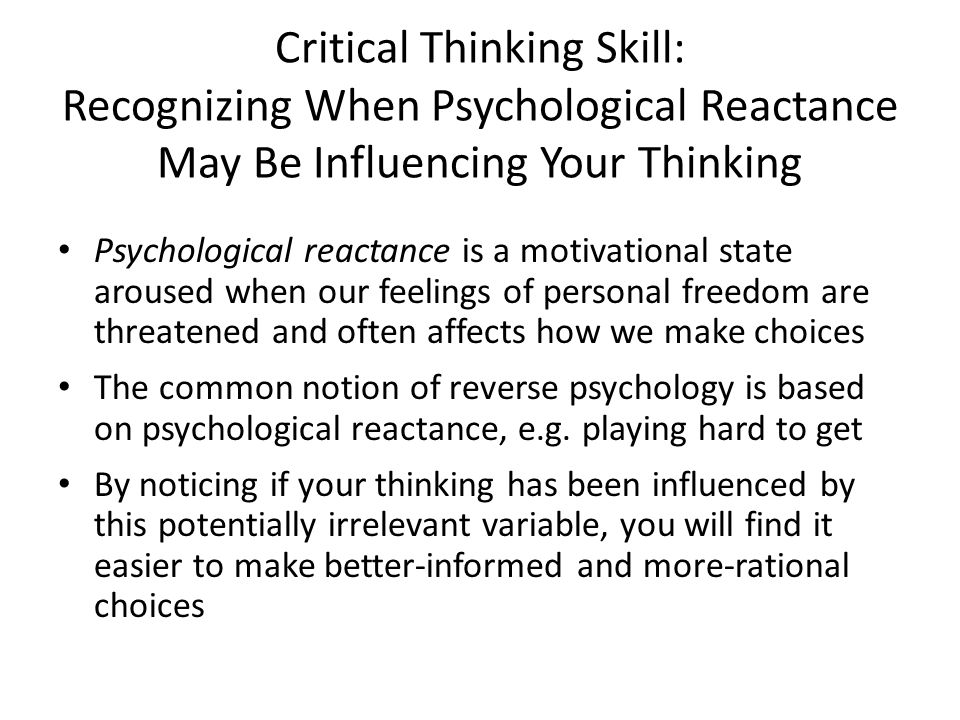Critical Thinking Skill: Recognizing When Psychological Reactance May Be Influencing Your Thinking