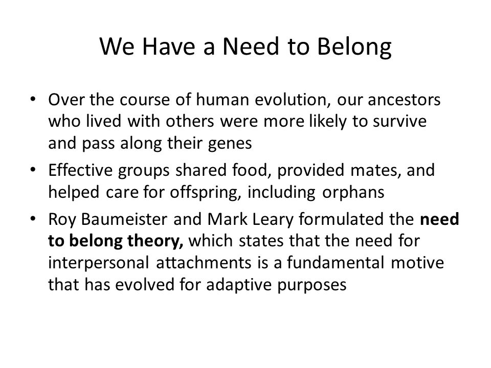 We Have a Need to Belong