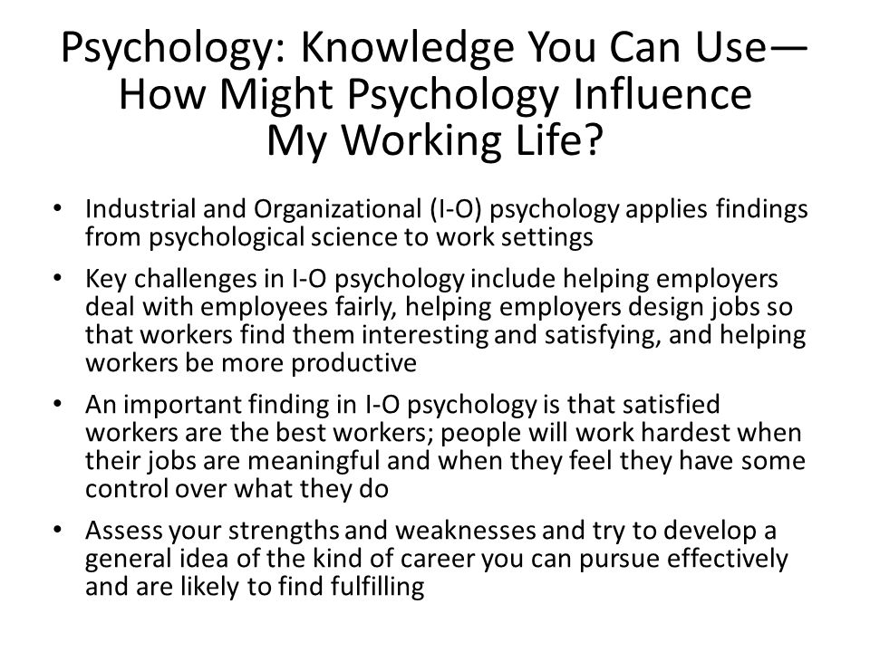 Psychology: Knowledge You Can Use—How Might Psychology Influence My Working Life