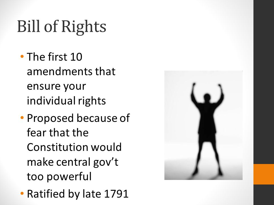 Bill of Rights The first 10 amendments that ensure your individual rights.