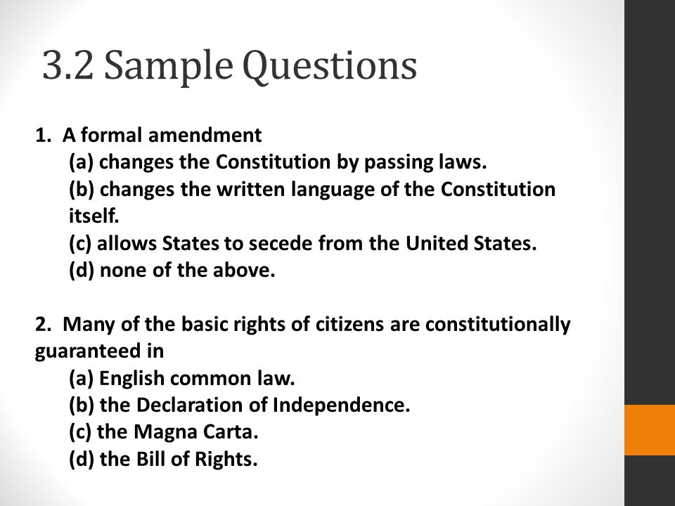 3.2 Sample Questions 1. A formal amendment