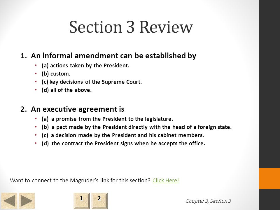 Section 3 Review 1. An informal amendment can be established by