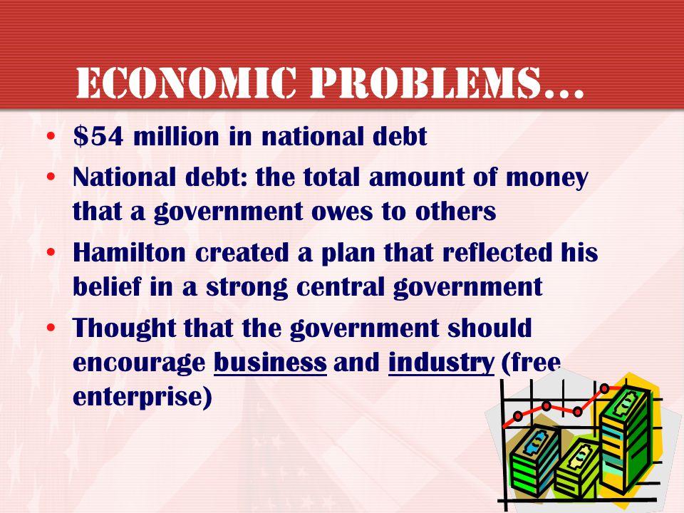 Economic Problems… $54 million in national debt