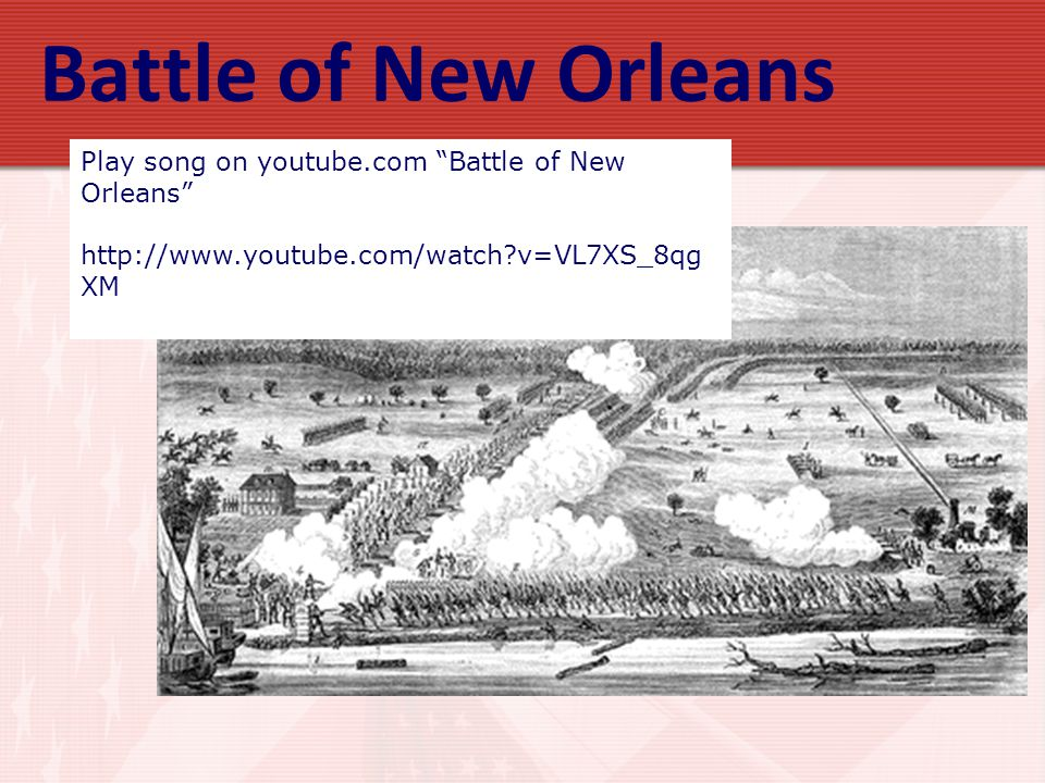 Battle of New Orleans Play song on youtube.com Battle of New Orleans