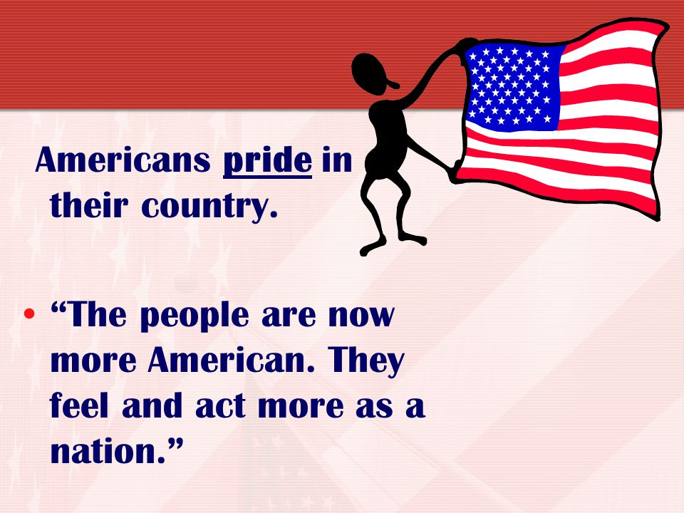 Americans pride in their country.