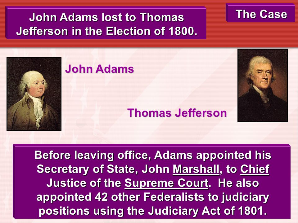 John Adams lost to Thomas Jefferson in the Election of 1800.