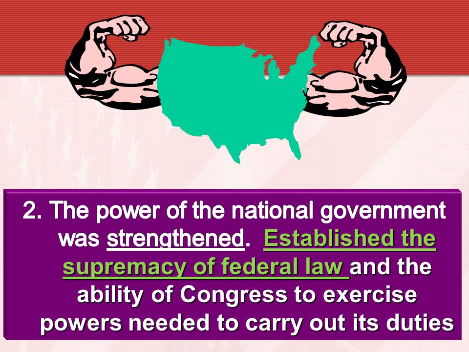 The power of the national government was strengthened