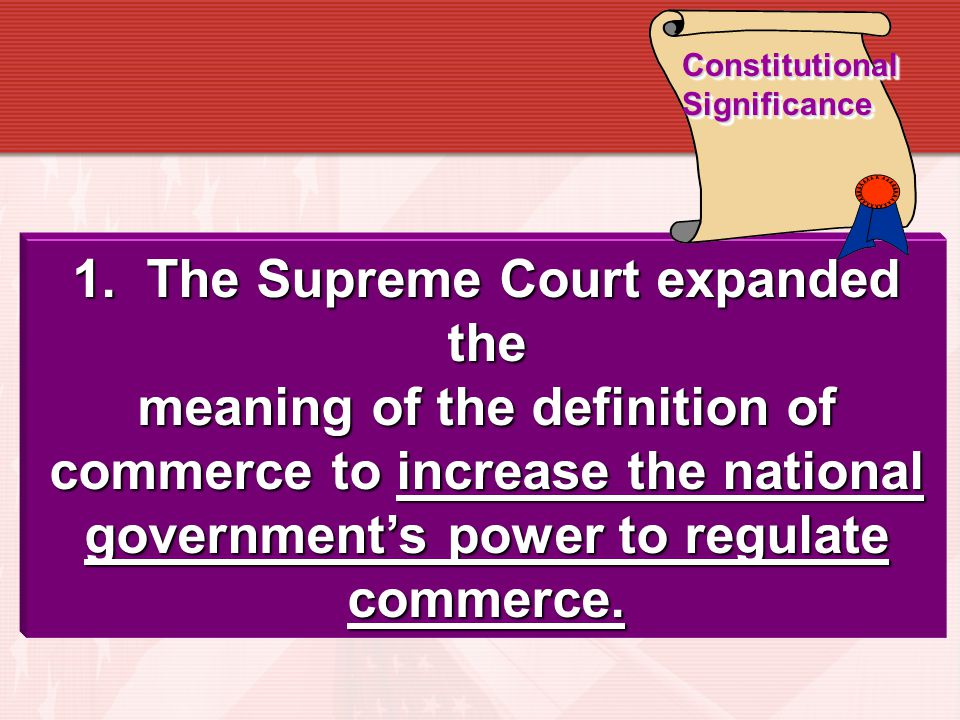 1. The Supreme Court expanded the