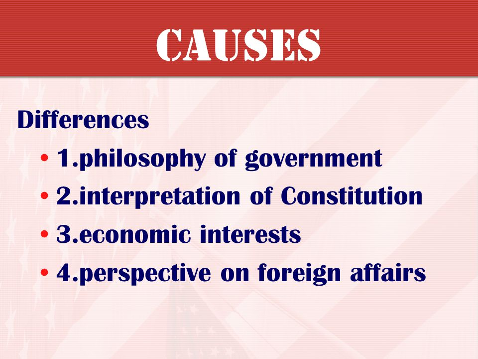 Causes Differences 1.philosophy of government