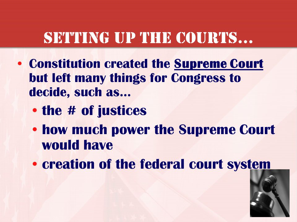 Setting Up the Courts… the # of justices