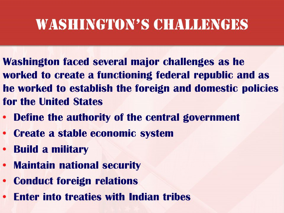 Washington's Challenges