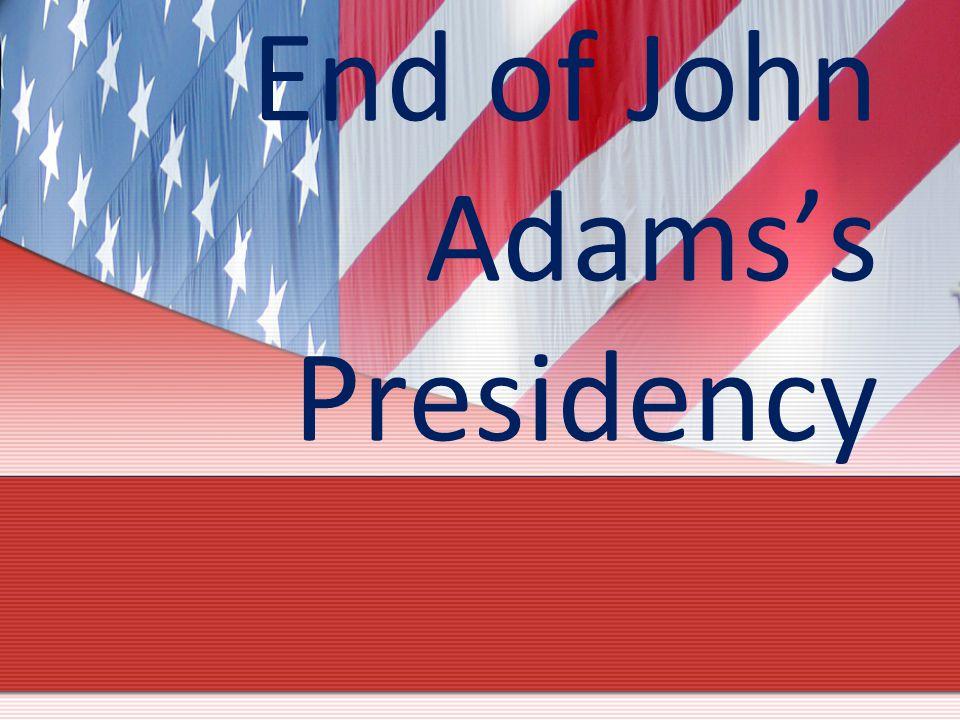 End of John Adams's Presidency