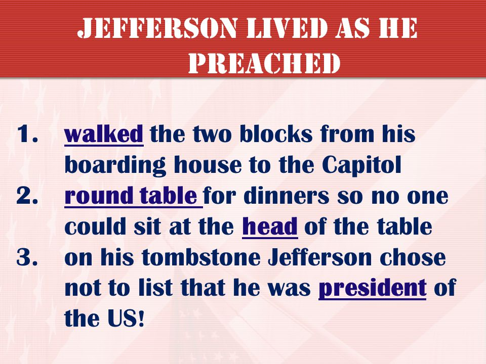 Jefferson lived as he preached