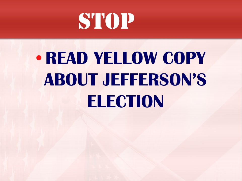 READ YELLOW COPY ABOUT JEFFERSON'S ELECTION