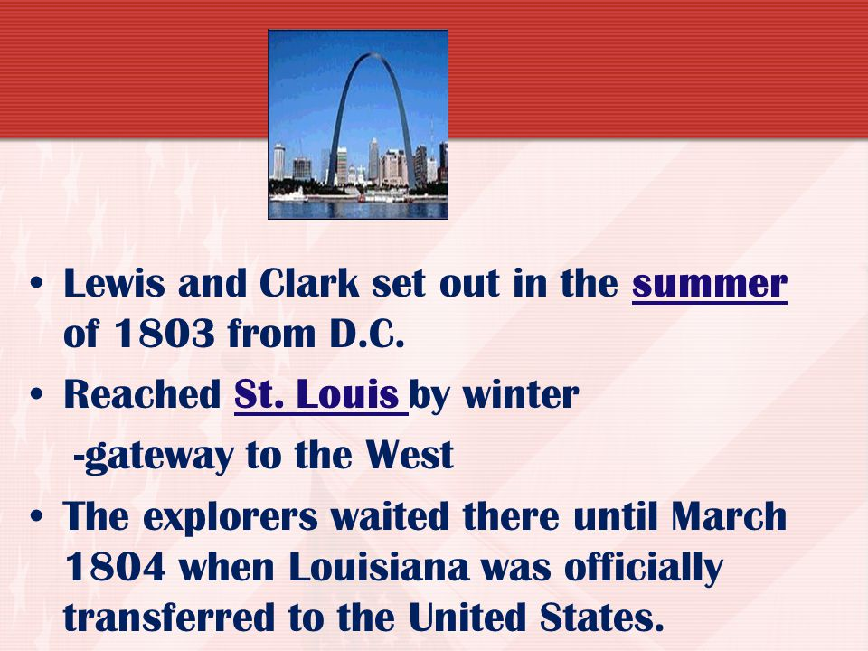 Lewis and Clark set out in the summer of 1803 from D.C.