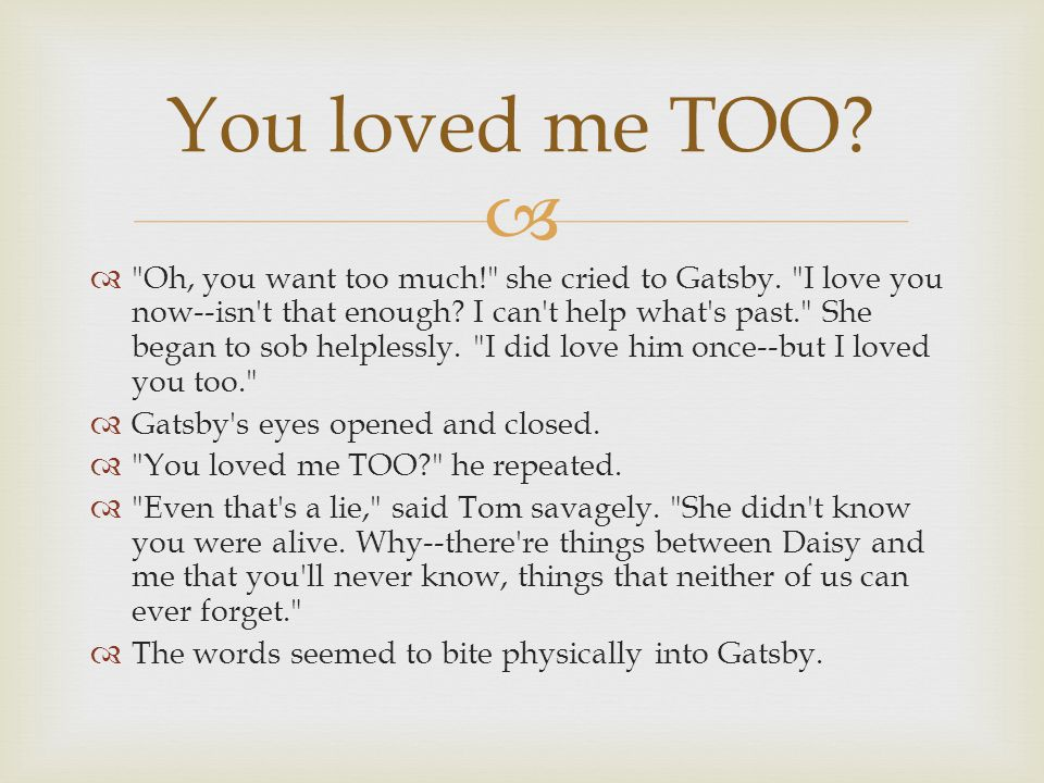 You loved me TOO
