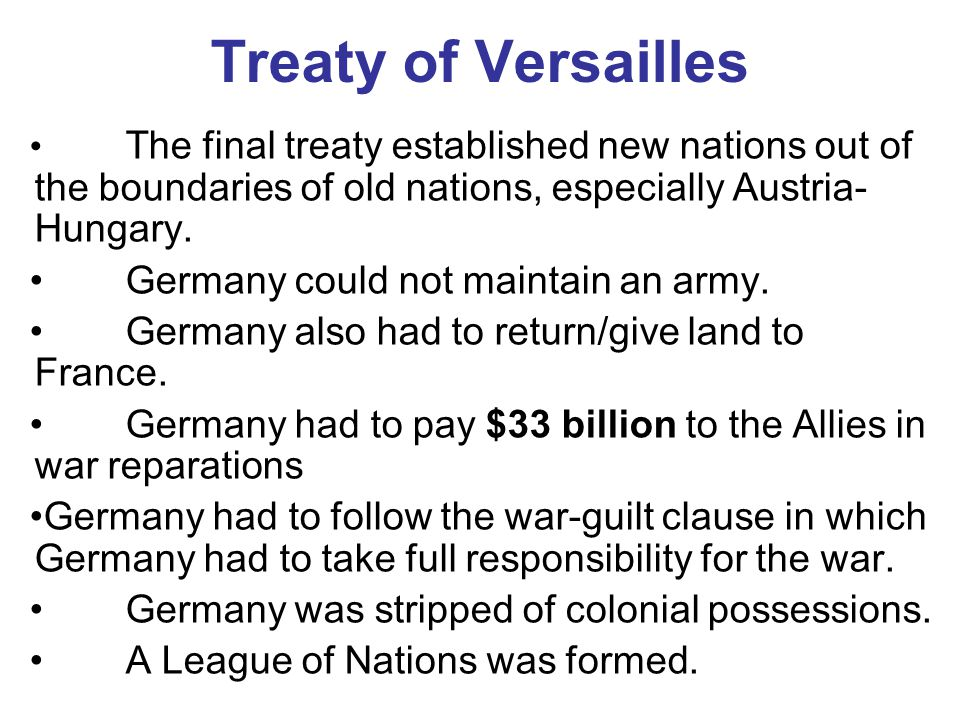 Treaty of Versailles • Germany could not maintain an army.