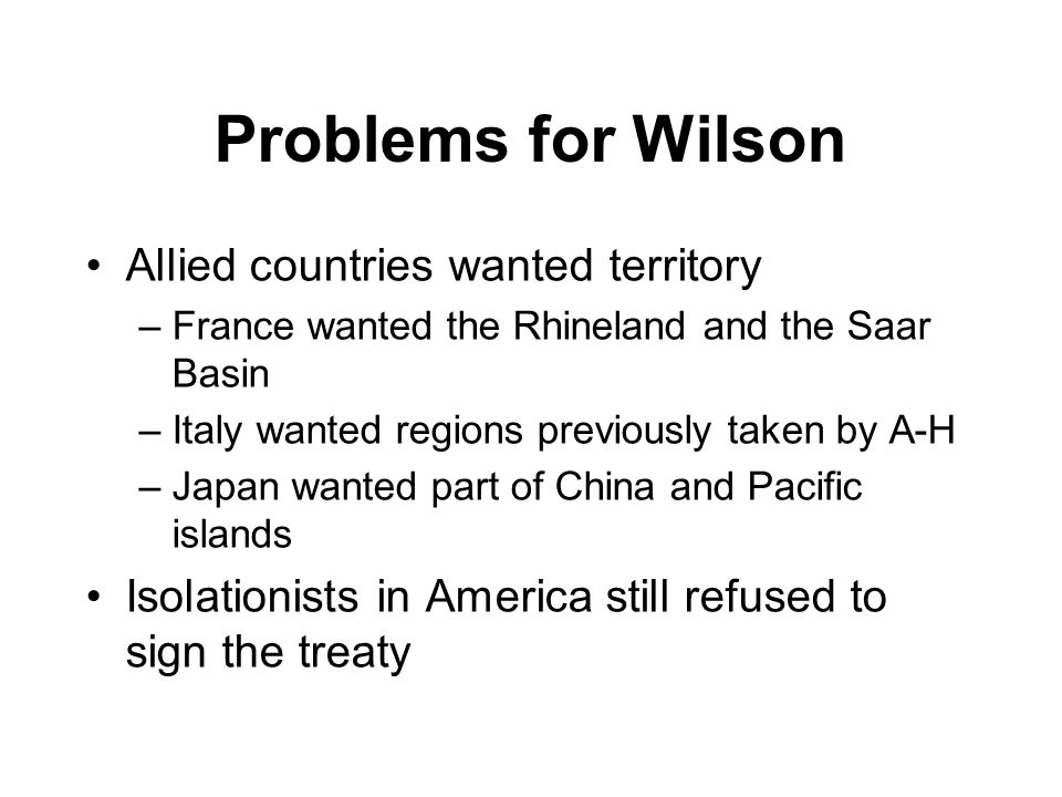 Problems for Wilson Allied countries wanted territory