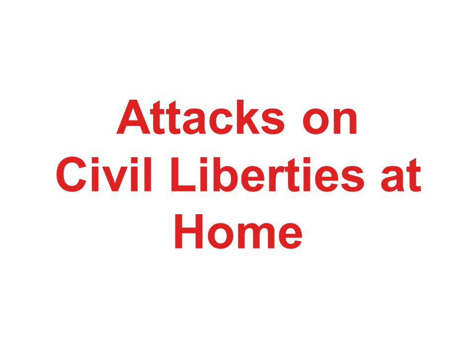 Attacks on Civil Liberties at Home