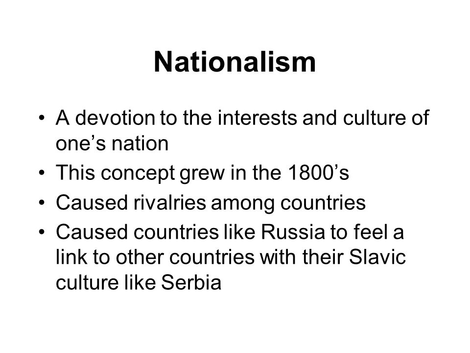 Nationalism A devotion to the interests and culture of one's nation