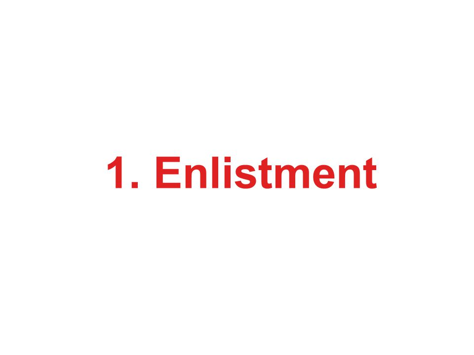 1. Enlistment