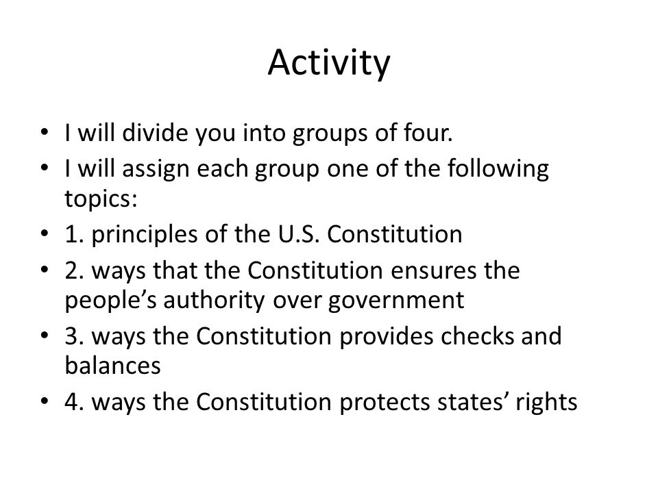 Activity I will divide you into groups of four.
