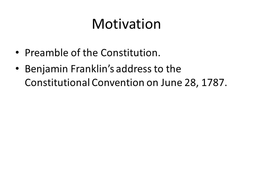 Motivation Preamble of the Constitution.