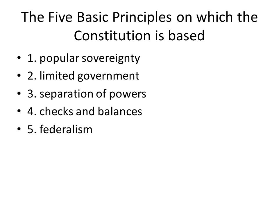 The Five Basic Principles on which the Constitution is based