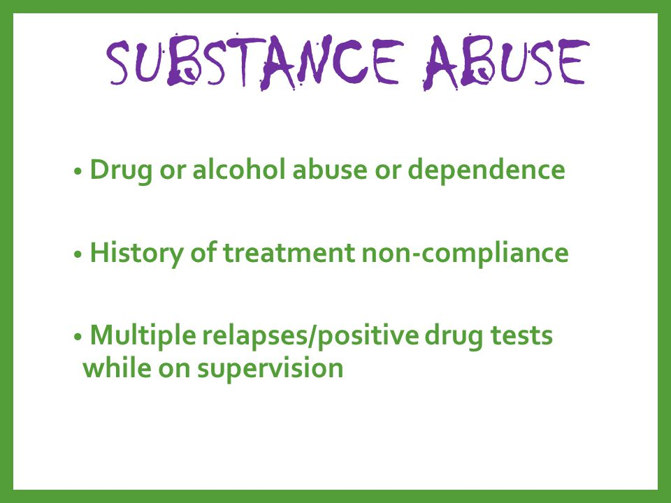 SUBSTANCE ABUSE Drug or alcohol abuse or dependence