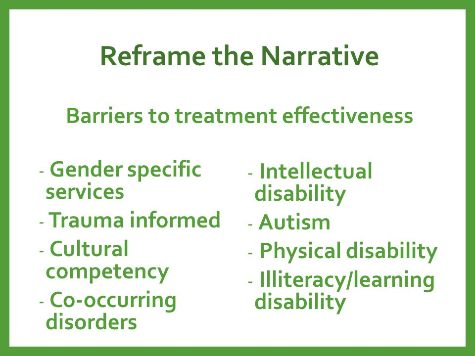 Reframe the Narrative Barriers to treatment effectiveness