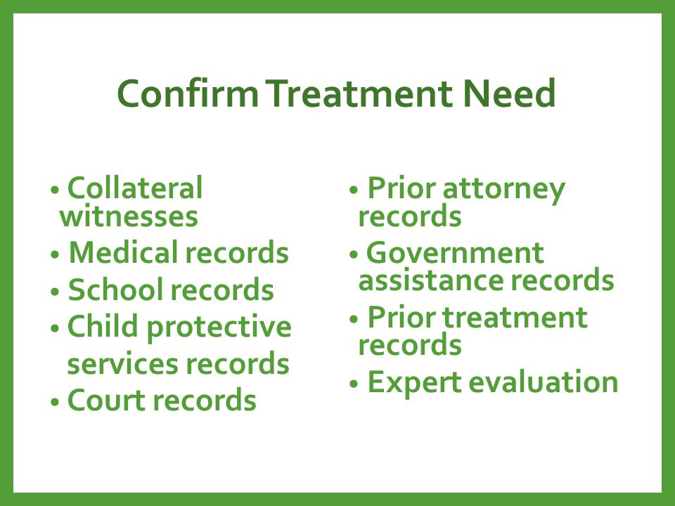 Confirm Treatment Need