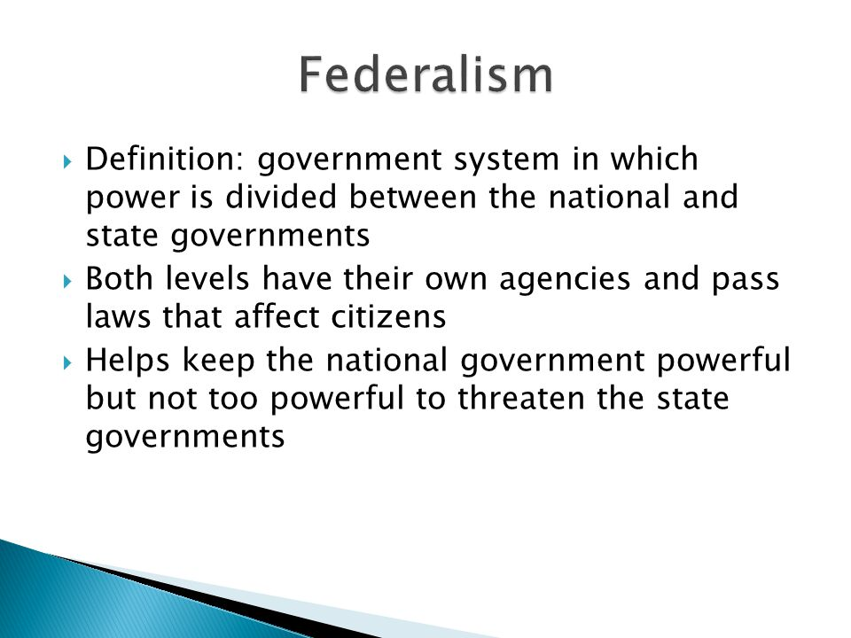 Federalism Definition: government system in which power is divided between the national and state governments.