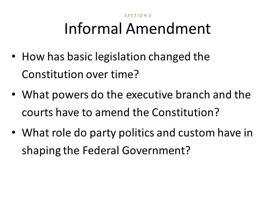 S E C T I O N 3 Informal Amendment