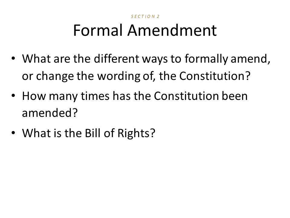 S E C T I O N 2 Formal Amendment